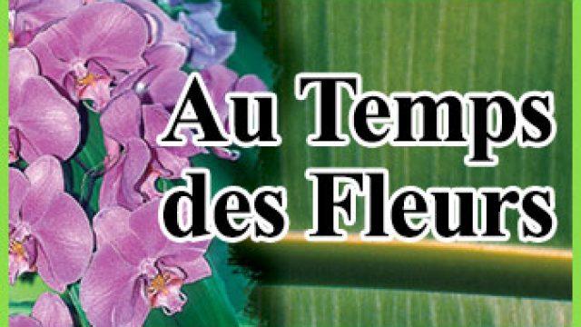 AU TEMPS DES FLEURS